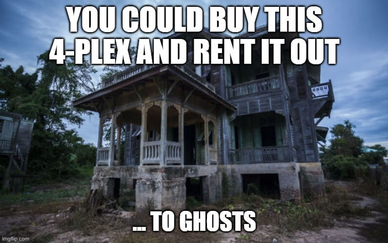 4-plex-meme-rent-to-ghosts