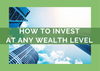 How to Invest: At every wealth level + 2 HUGE myths!